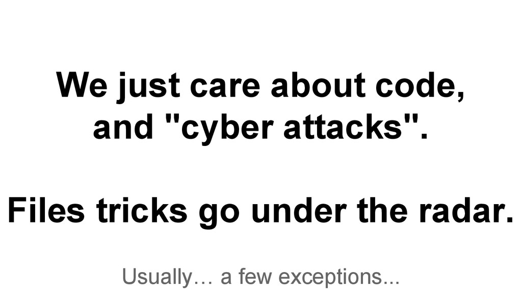 "We just care about code, and ""cyber attacks"". F..."
