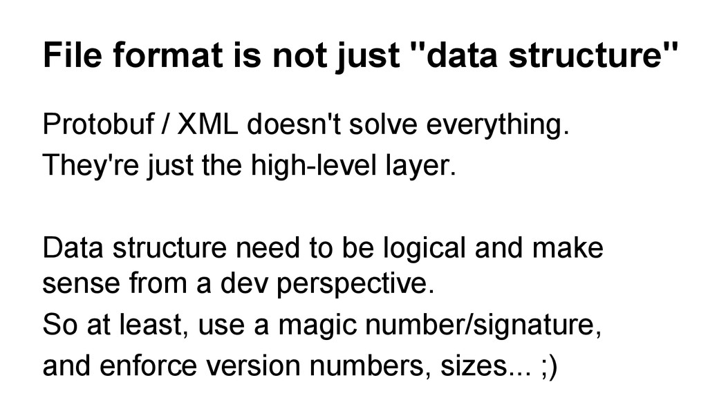 "File format is not just ""data structure"" Protob..."
