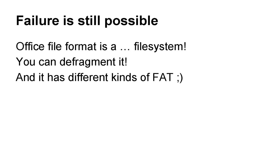 Failure is still possible Office file format is...