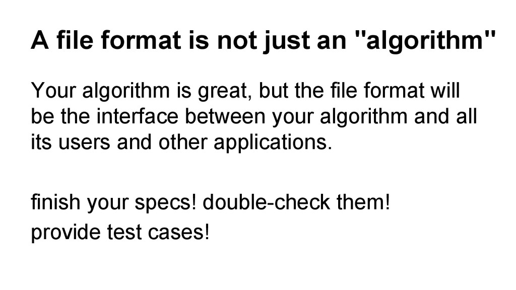 "A file format is not just an ""algorithm"" Your a..."
