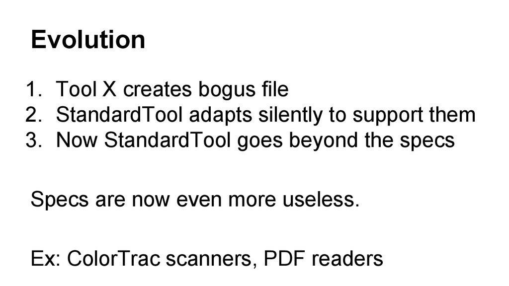 Evolution 1. Tool X creates bogus file 2. Stand...