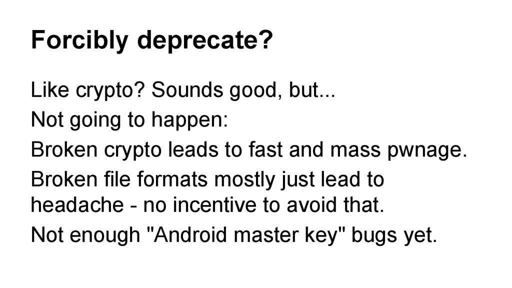Forcibly deprecate? Like crypto? Sounds good, b...