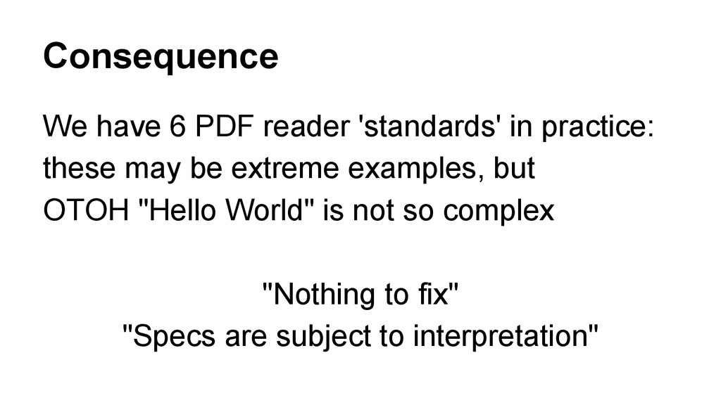 Consequence We have 6 PDF reader 'standards' in...