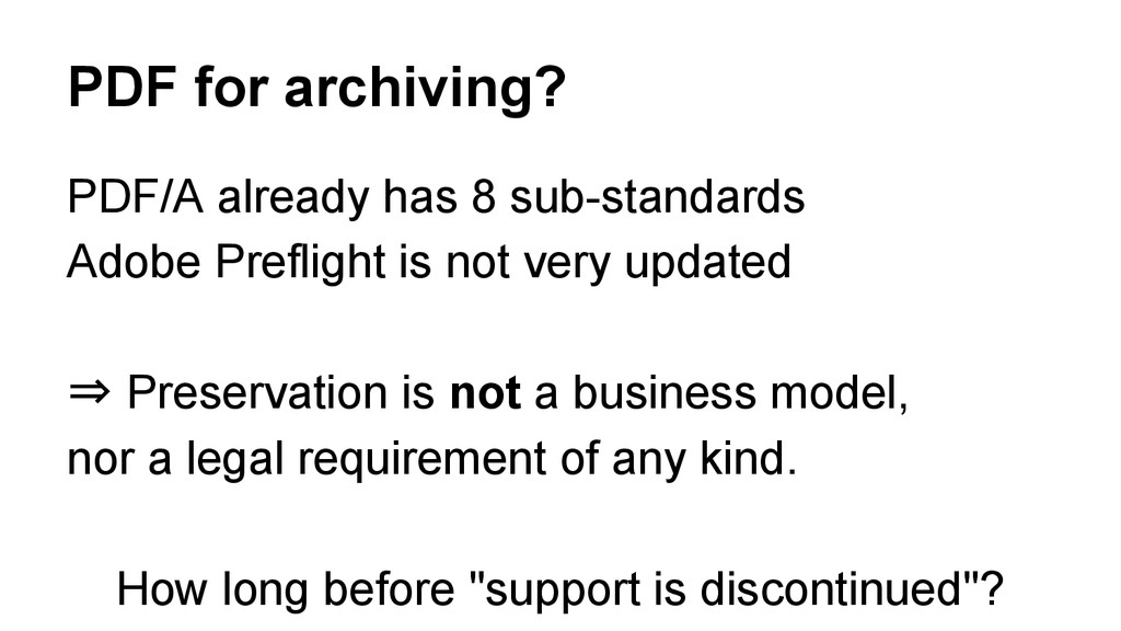 PDF for archiving? PDF/A already has 8 sub-stan...