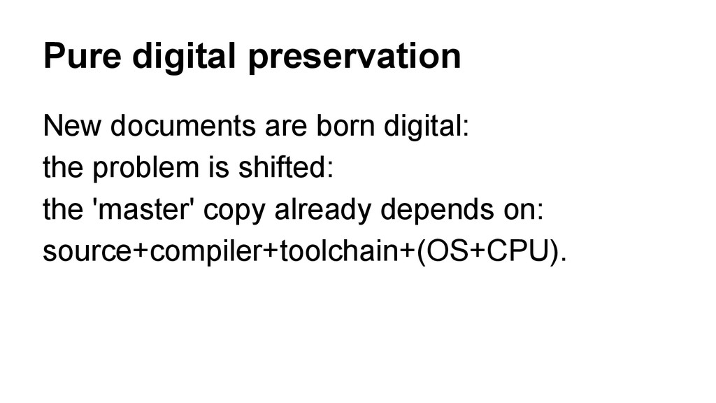 Pure digital preservation New documents are bor...