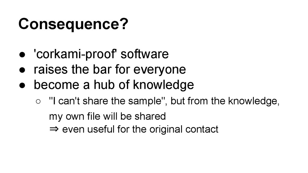 Consequence? ● 'corkami-proof' software ● raise...