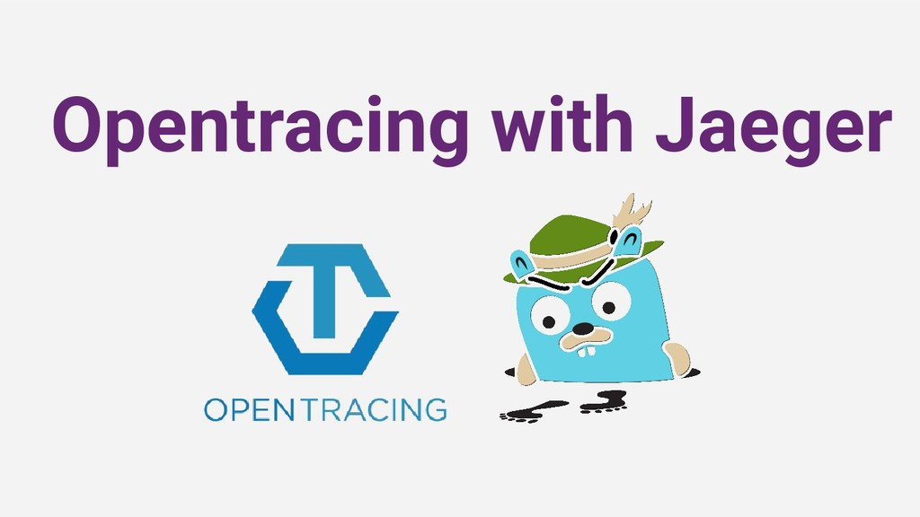 Opentracing with Jaeger