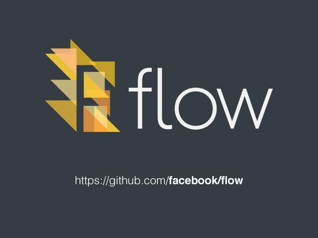 https://github.com/facebook/flow