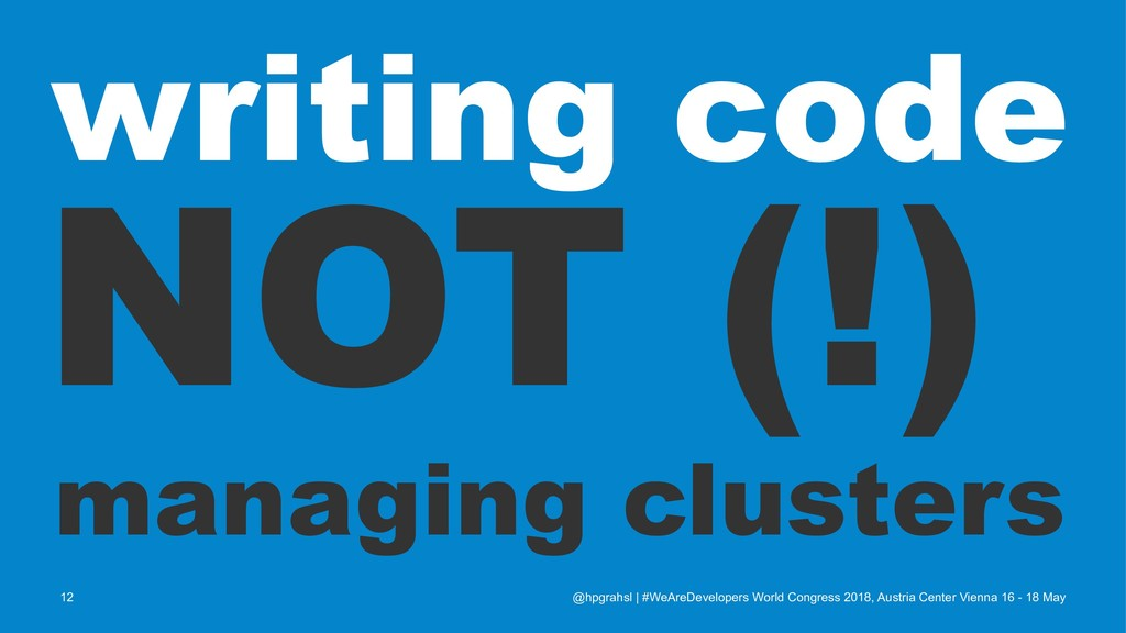 writing code NOT (!) managing clusters @hpgrahs...