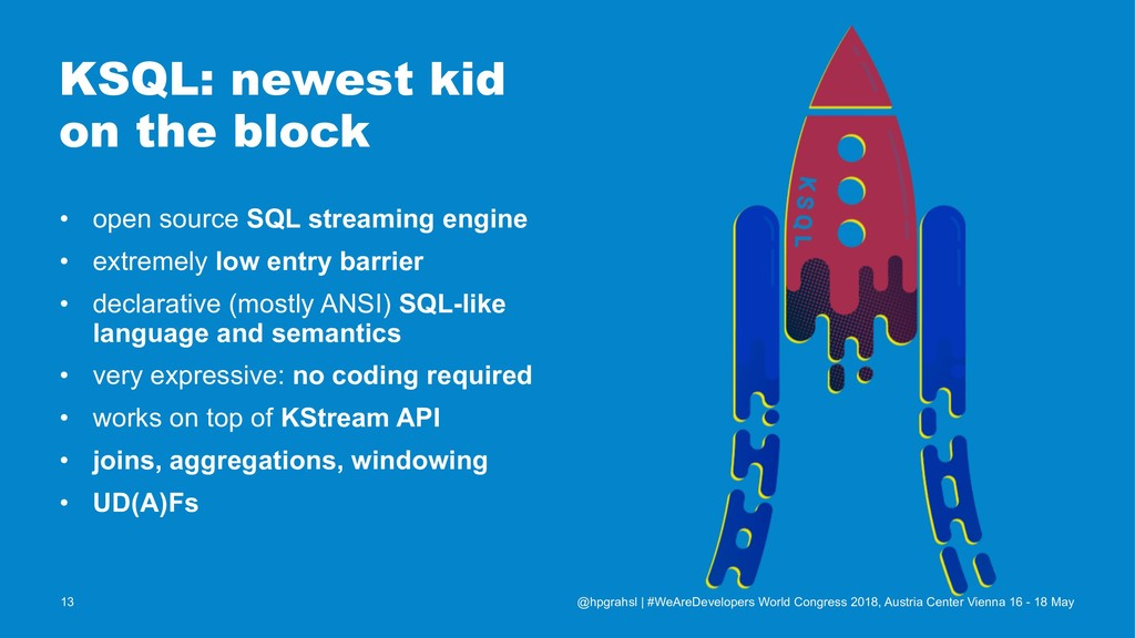 KSQL: newest kid on the block • open source SQL...