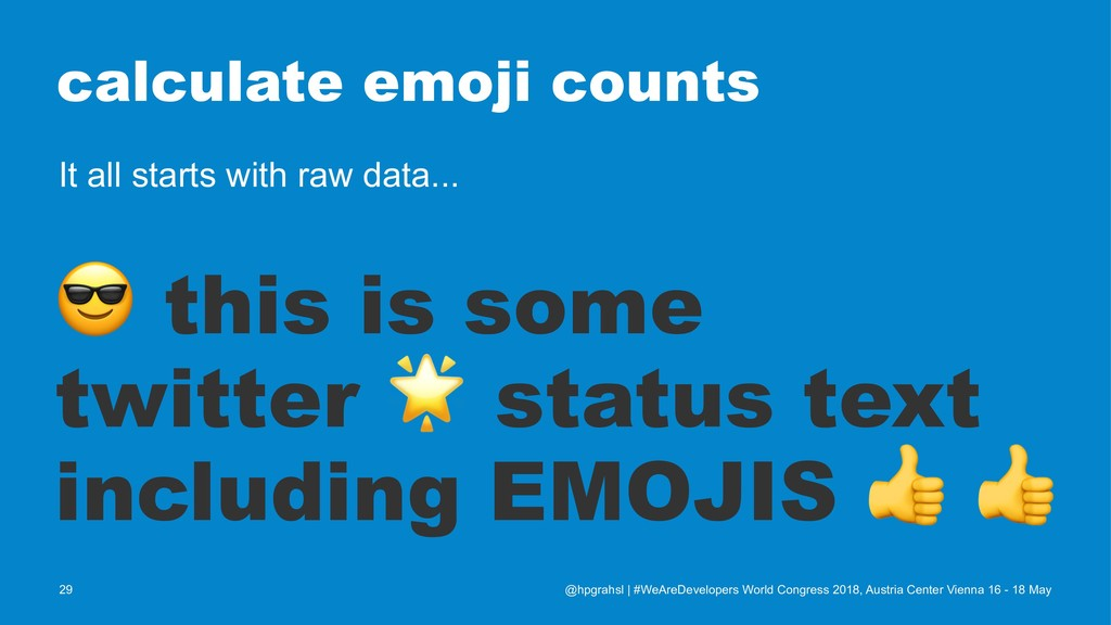 calculate emoji counts It all starts with raw d...