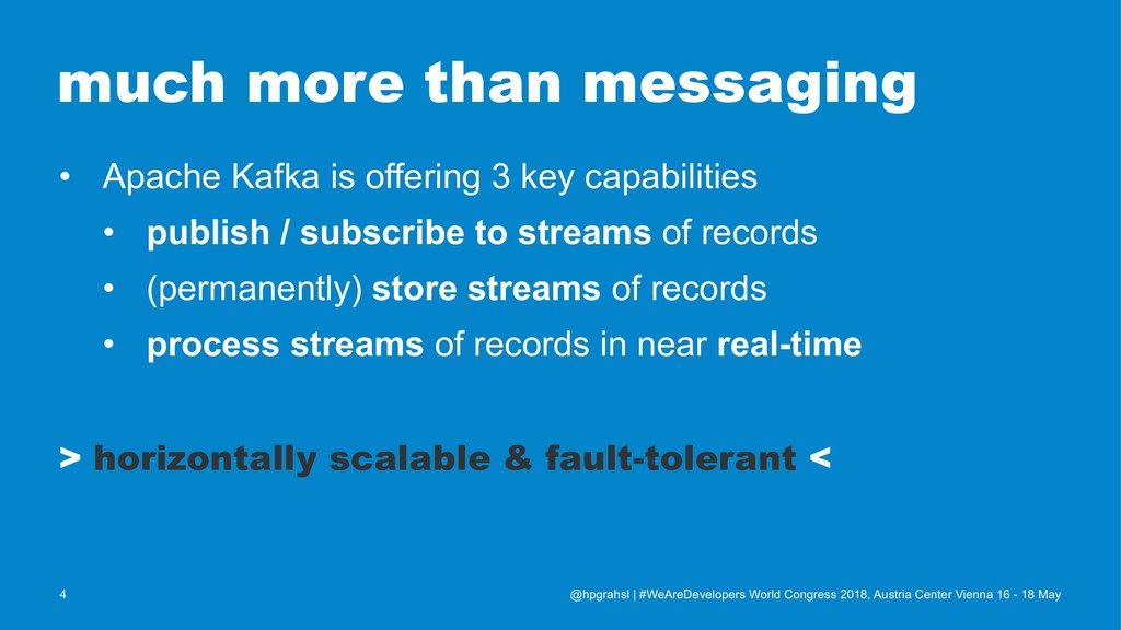 much more than messaging • Apache Kafka is offe...