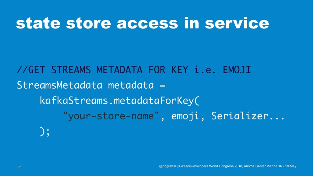 state store access in service //GET STREAMS MET...