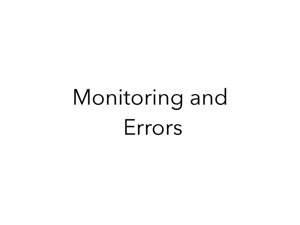 Monitoring and Errors