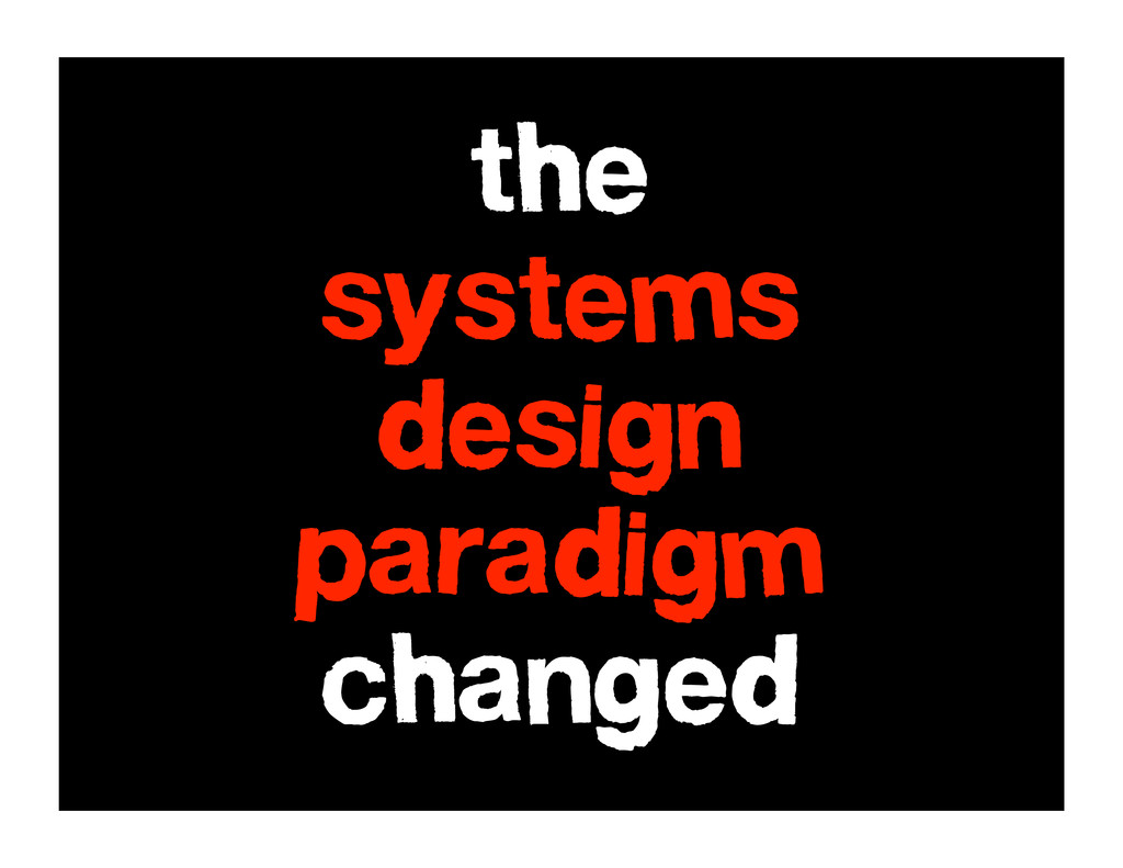 the systems design paradigm changed