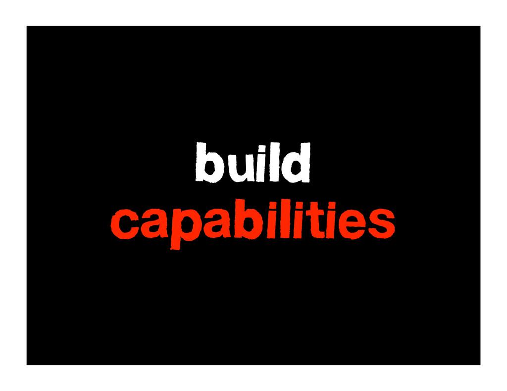 build capabilities