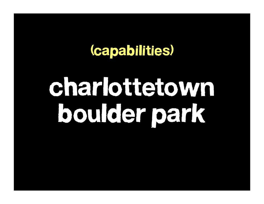 charlottetown boulder park (capabilities)