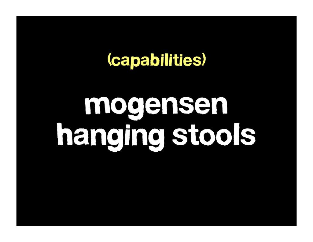 mogensen hanging stools (capabilities)