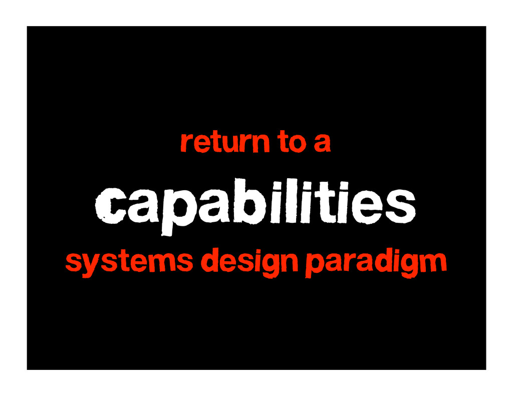 Capabilities systems design paradigm return to a