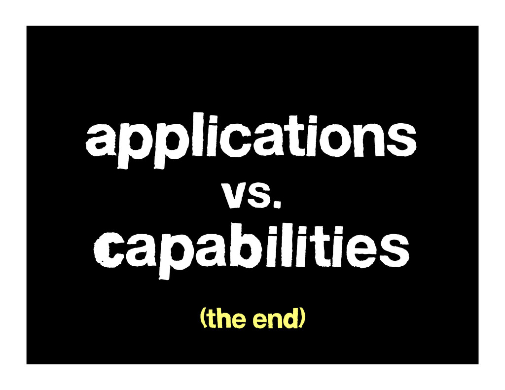 Applications vs. Capabilities (the end)