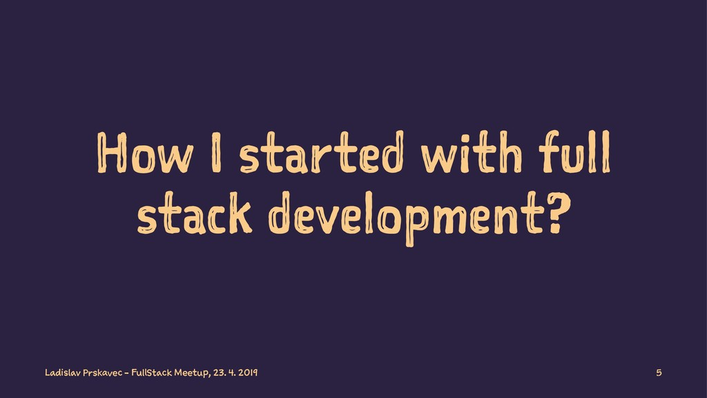 How I started with full stack development? Ladi...