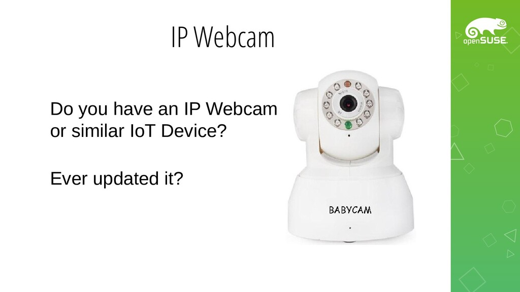 IP Webcam Do you have an IP Webcam or similar I...