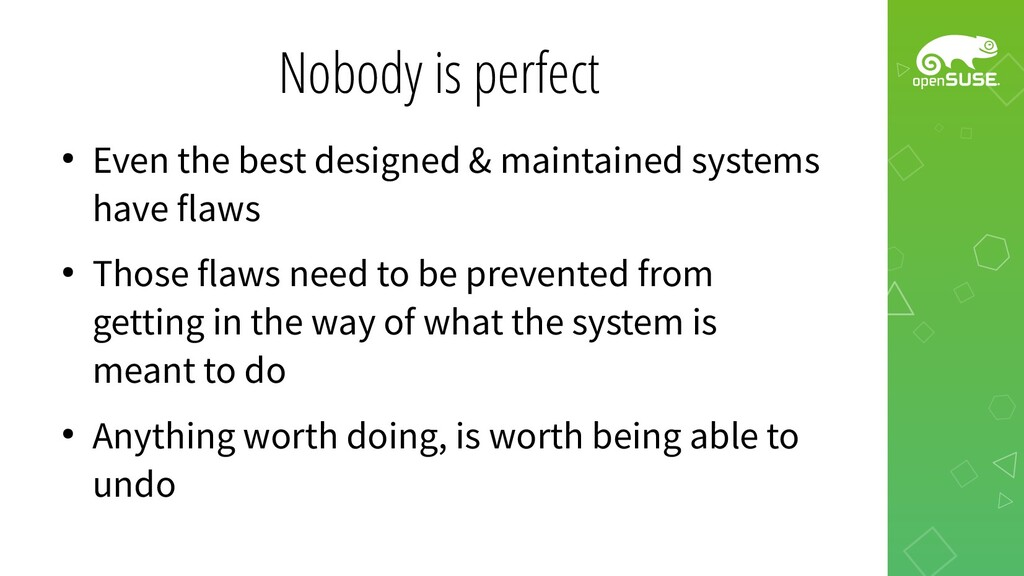 Nobody is perfect ● Even the best designed & ma...