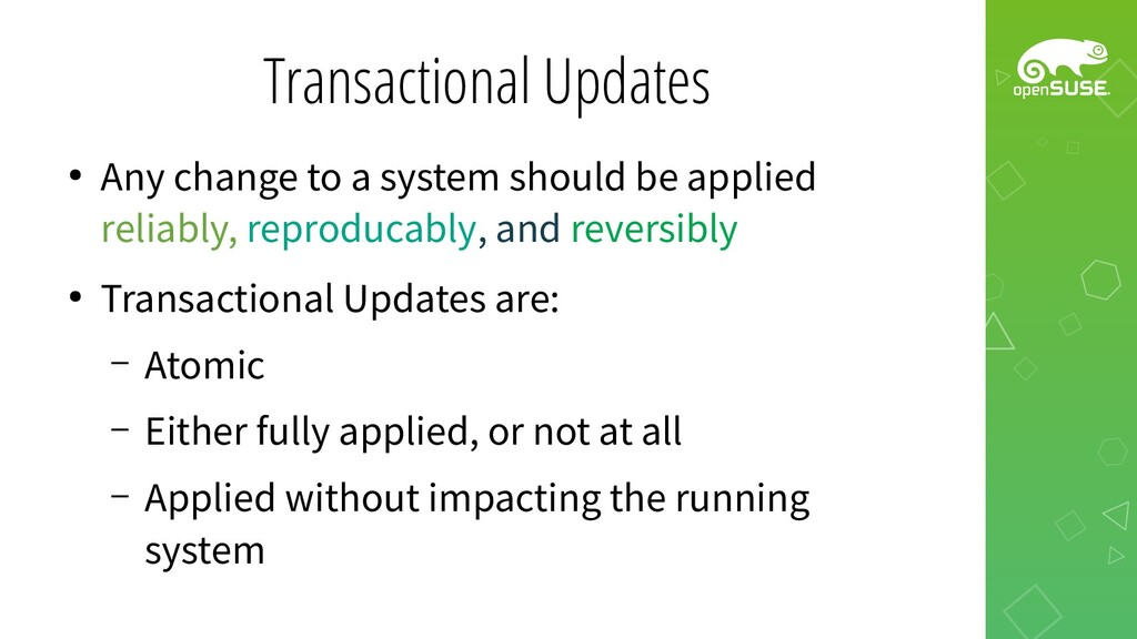 Transactional Updates ● Any change to a system ...