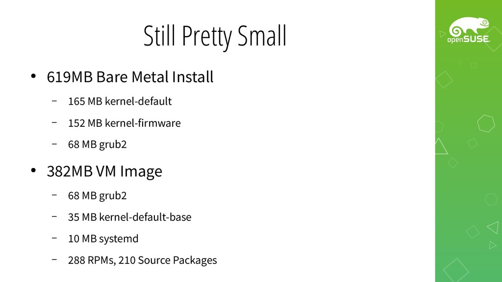 Still Pretty Small ● 619MB Bare Metal Install –...
