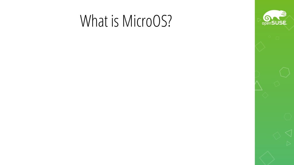 What is MicroOS?