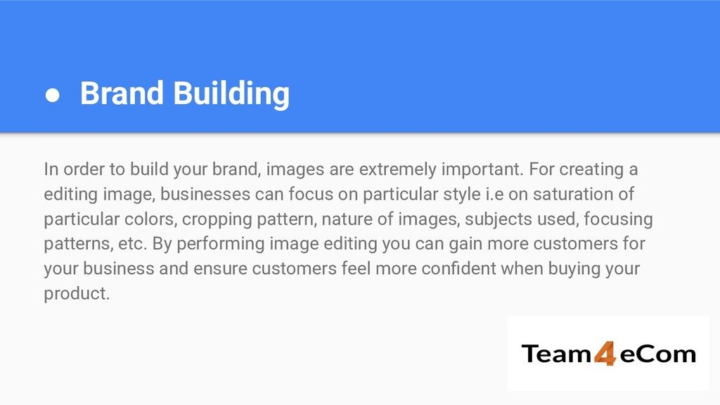 ● Brand Building In order to build your brand, ...