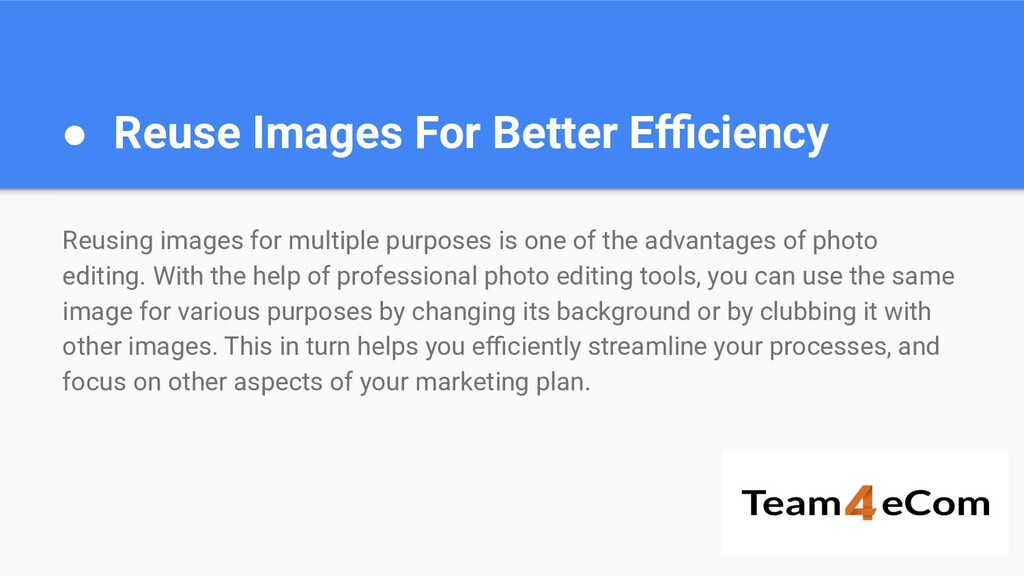 ● Reuse Images For Better Efficiency Reusing imag...