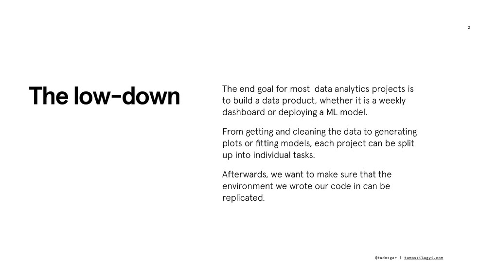 2 The end goal for most data analytics projects...