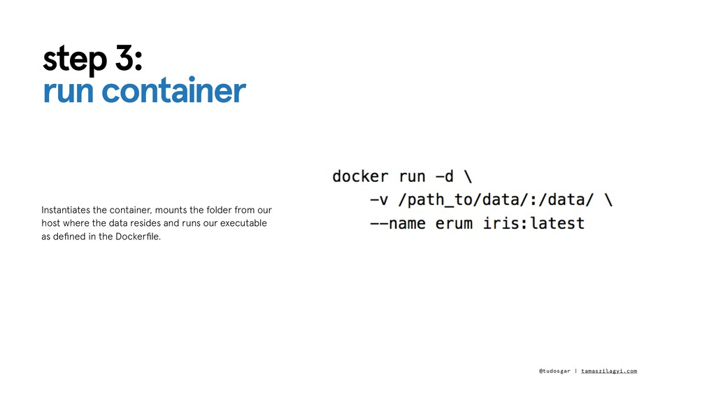 step 3: run container Instantiates the containe...