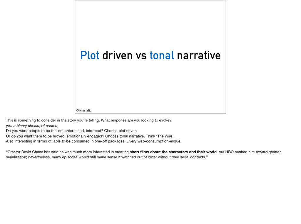 Plot driven vs tonal narrative @r4isstatic This...