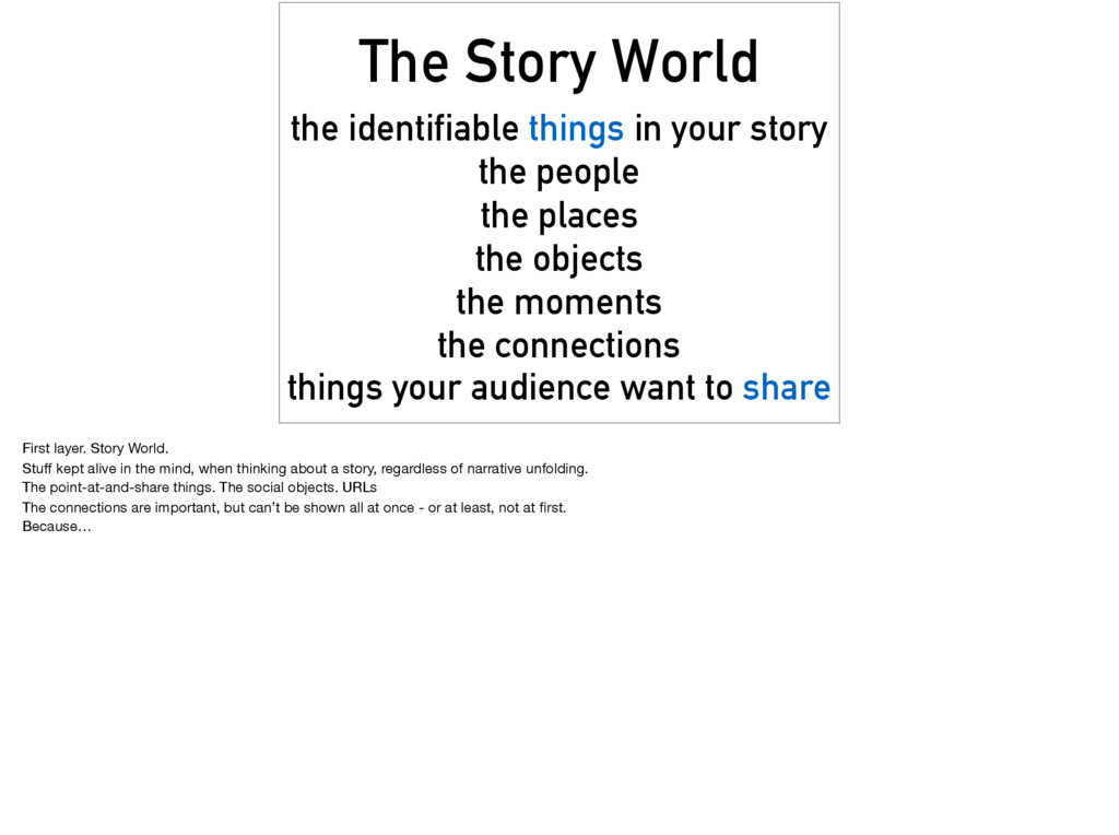 The Story World the identifiable things in your...