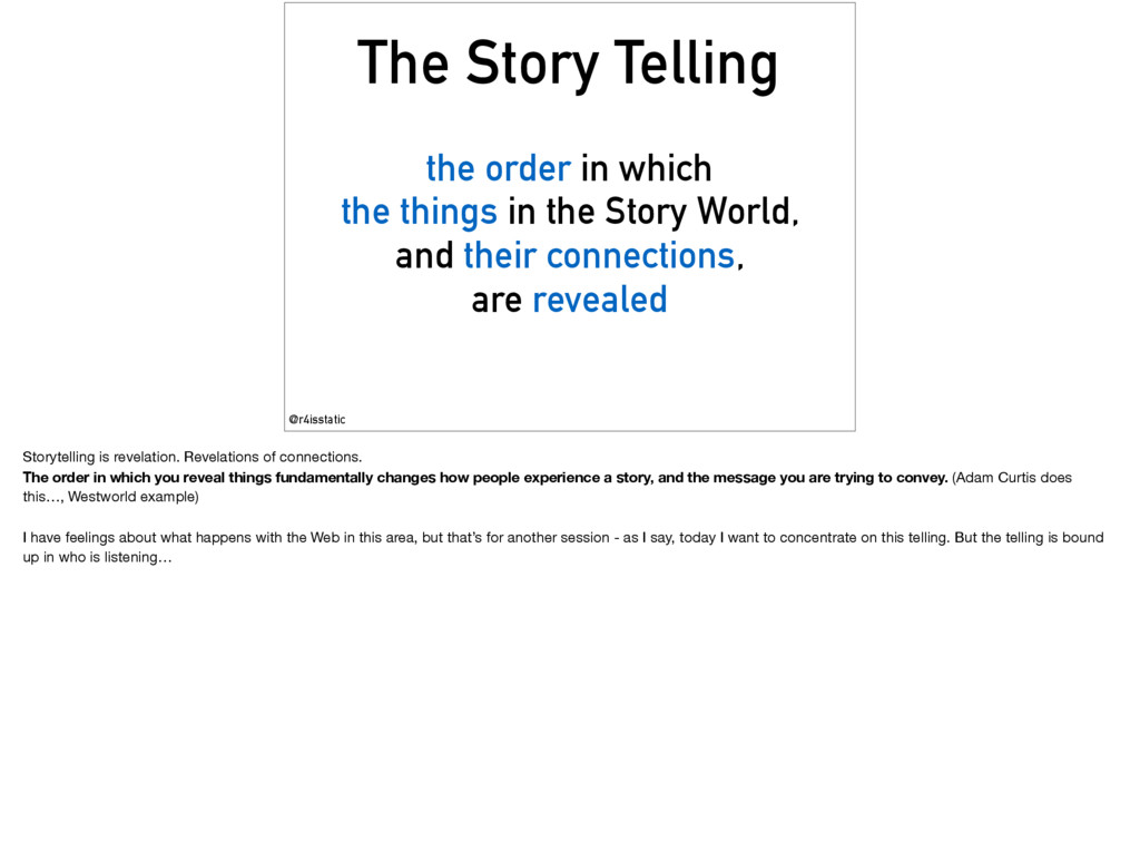 The Story Telling the order in which the things...