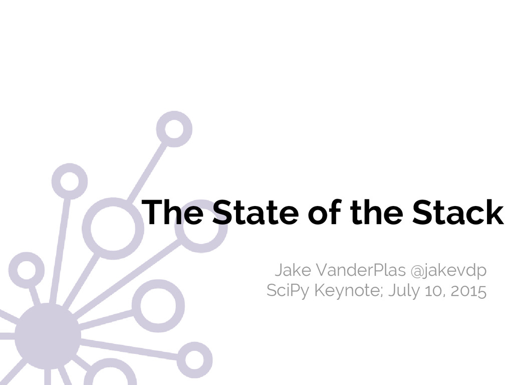 #SciPy2015 Jake VanderPlas The State of the Sta...