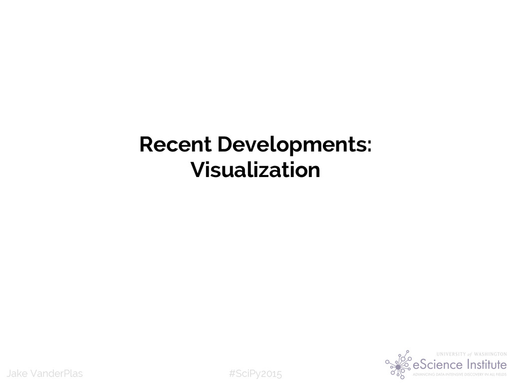 #SciPy2015 Jake VanderPlas Recent Developments:...