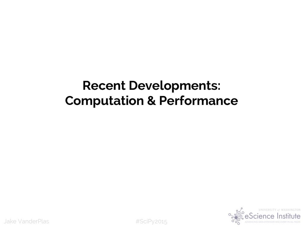 #SciPy2015 Jake VanderPlas Recent Developments:...