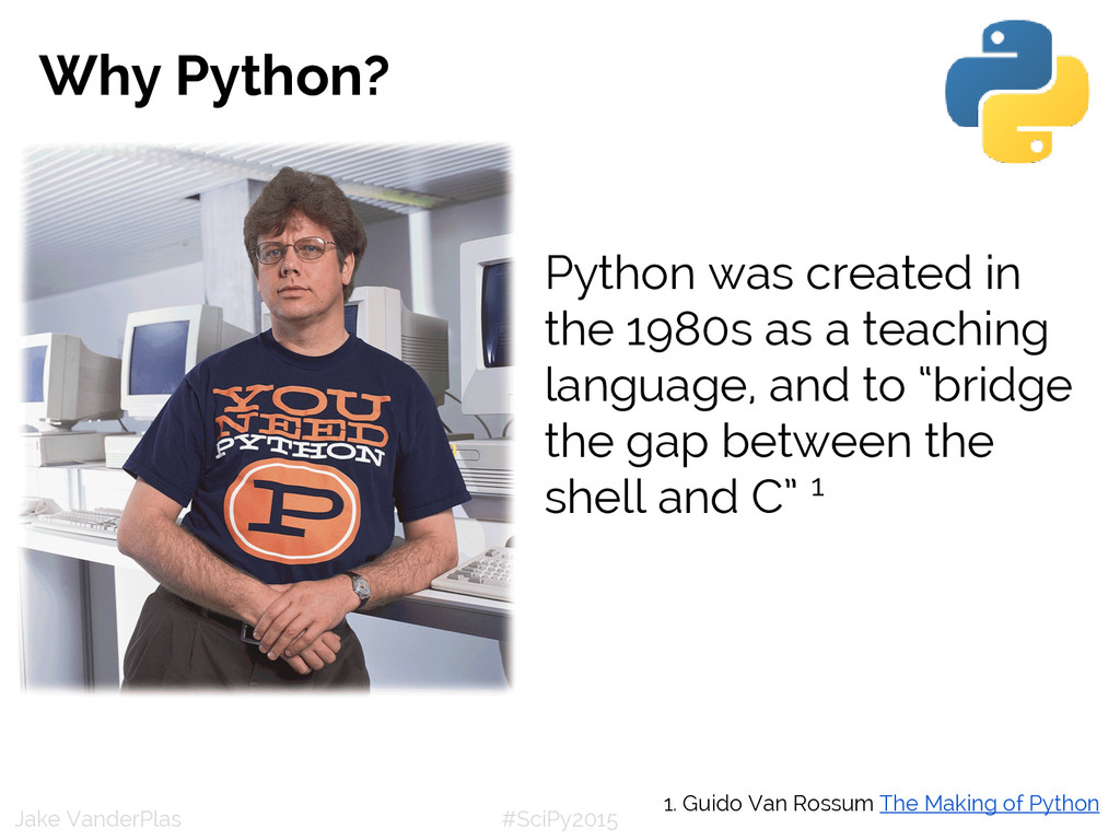 #SciPy2015 Jake VanderPlas Why Python? Python w...