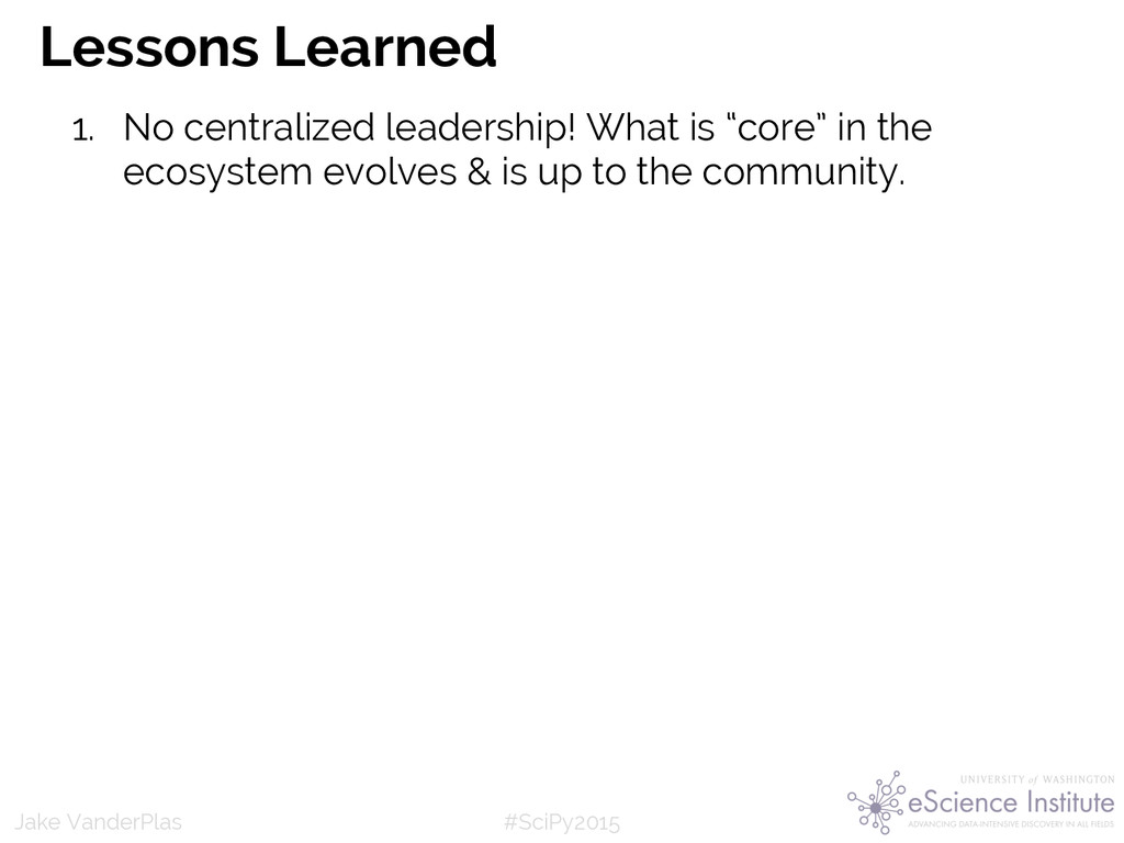 #SciPy2015 Jake VanderPlas Lessons Learned 1. N...