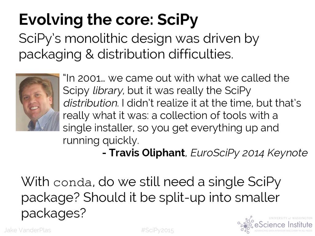 #SciPy2015 Jake VanderPlas Evolving the core: S...