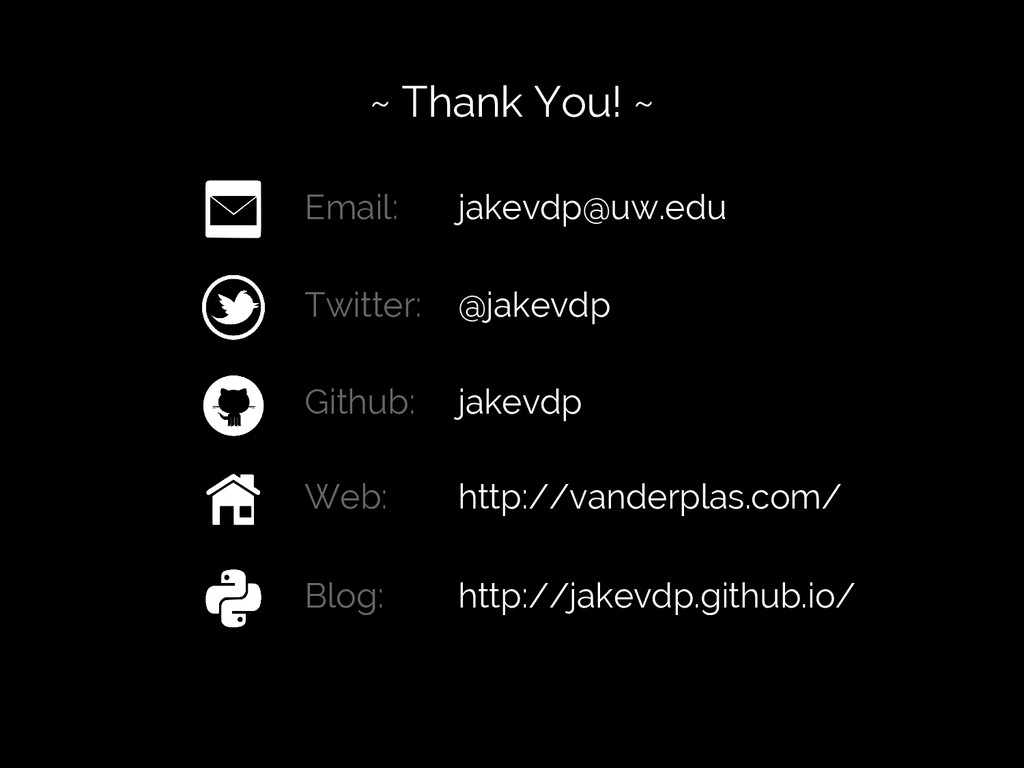 #SciPy2015 Jake VanderPlas ~ Thank You! ~ Email...