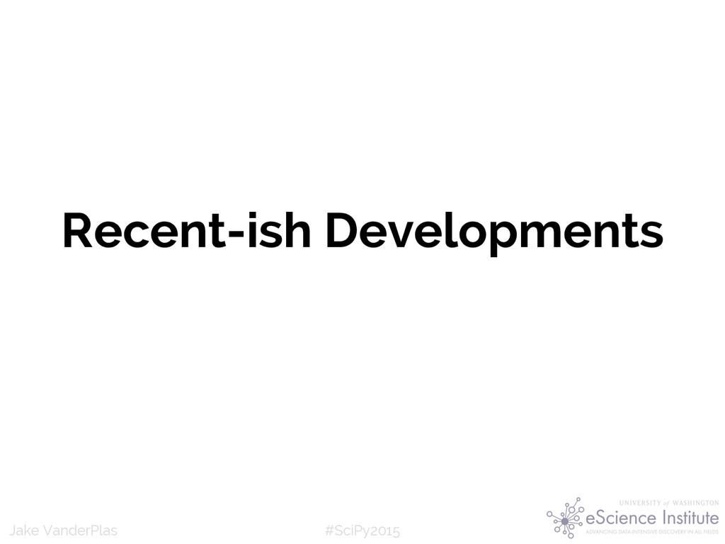 #SciPy2015 Jake VanderPlas Recent-ish Developme...