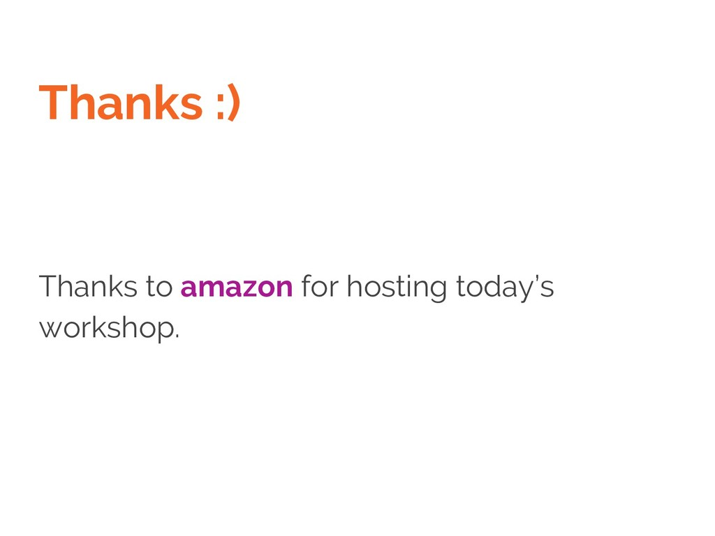 Thanks :) Thanks to amazon for hosting today's ...