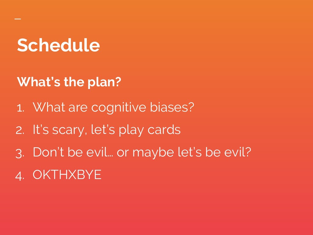 What's the plan? 1. What are cognitive biases? ...
