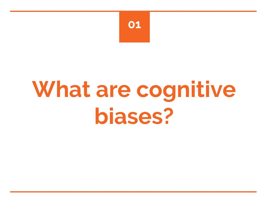 What are cognitive biases? 01