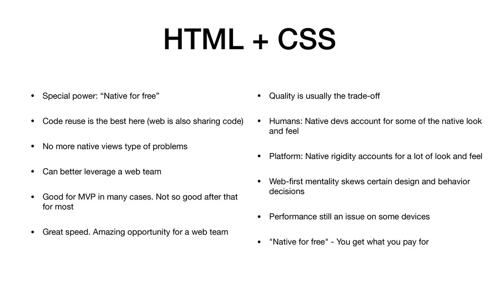 "HTML + CSS • Special power: ""Native for free""  ..."