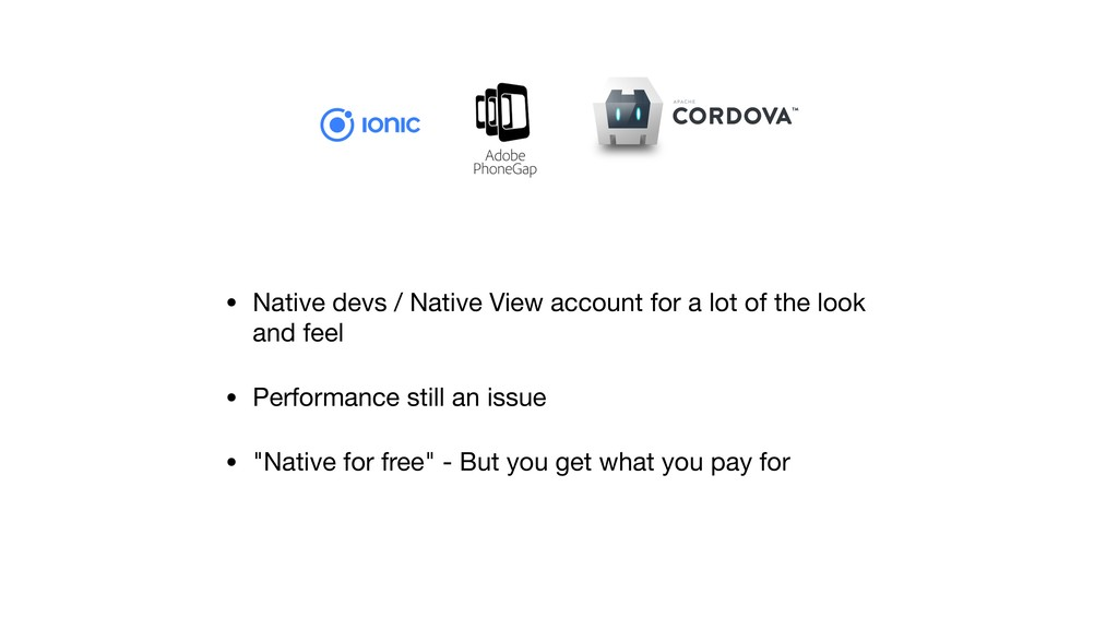 • Native devs / Native View account for a lot o...